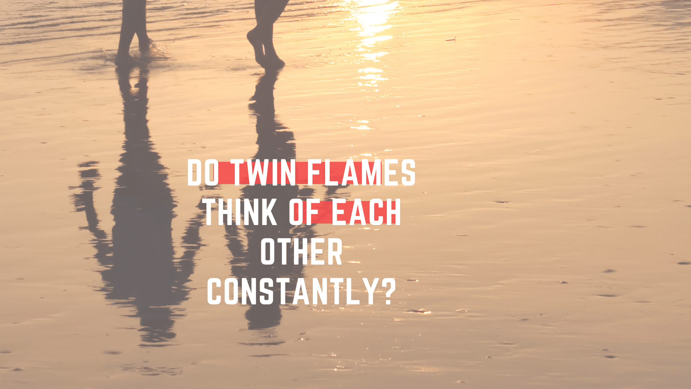 Do Twin Flames Think of Each Other All the Time_ (1)
