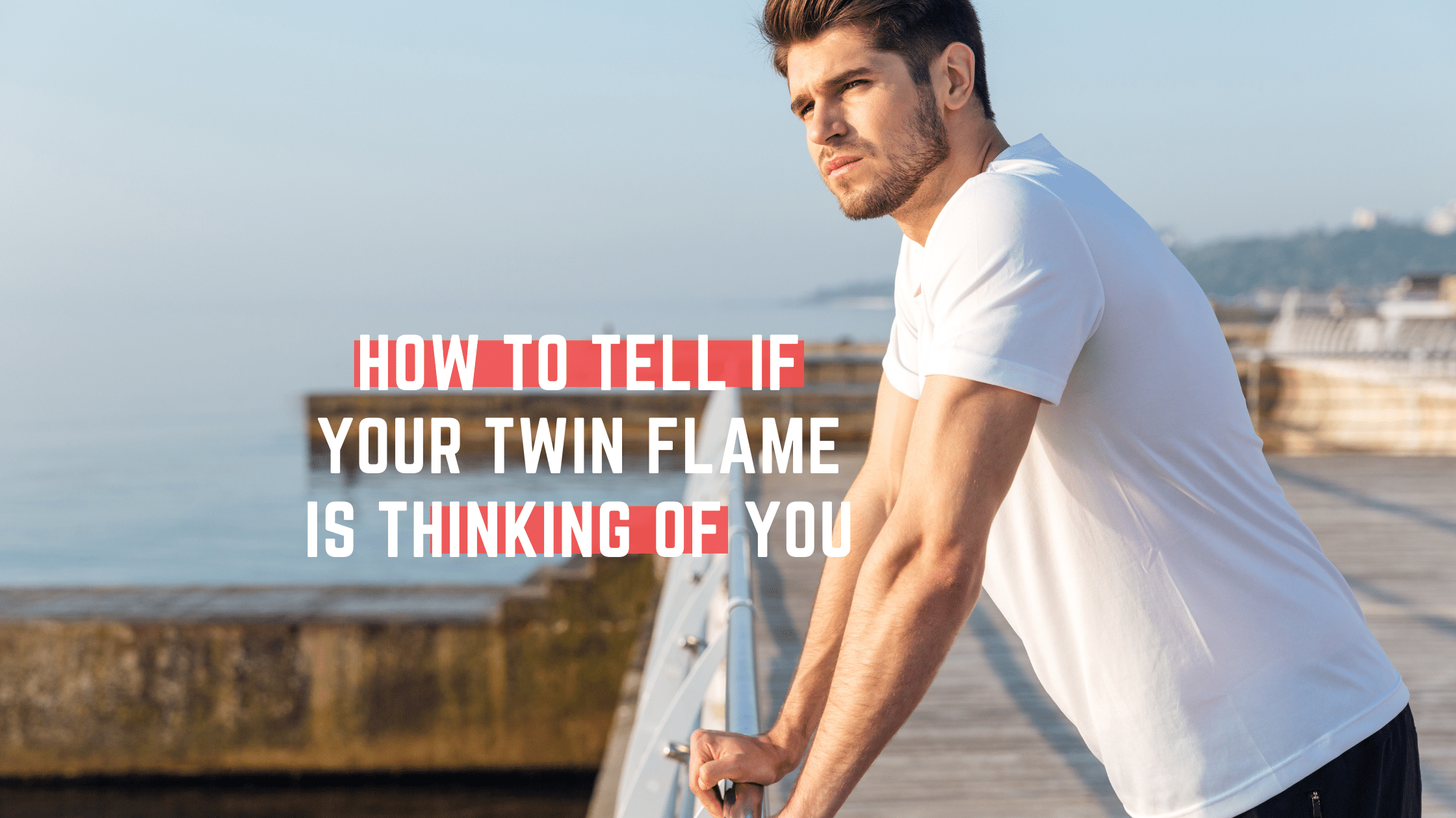 How to Tell If Your Twin Flame Is Thinking of You