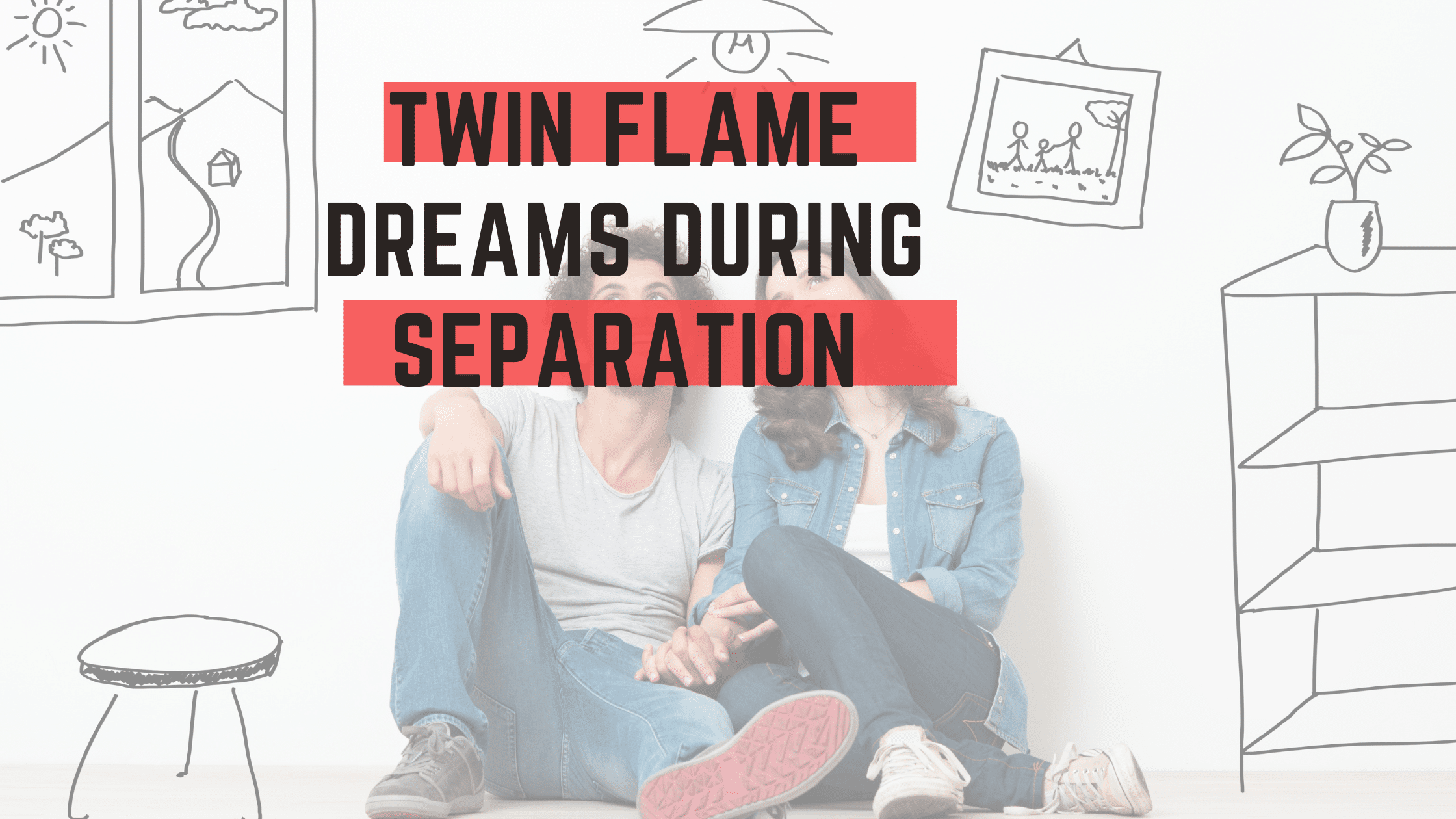 Twin Flame Dreams During Separation