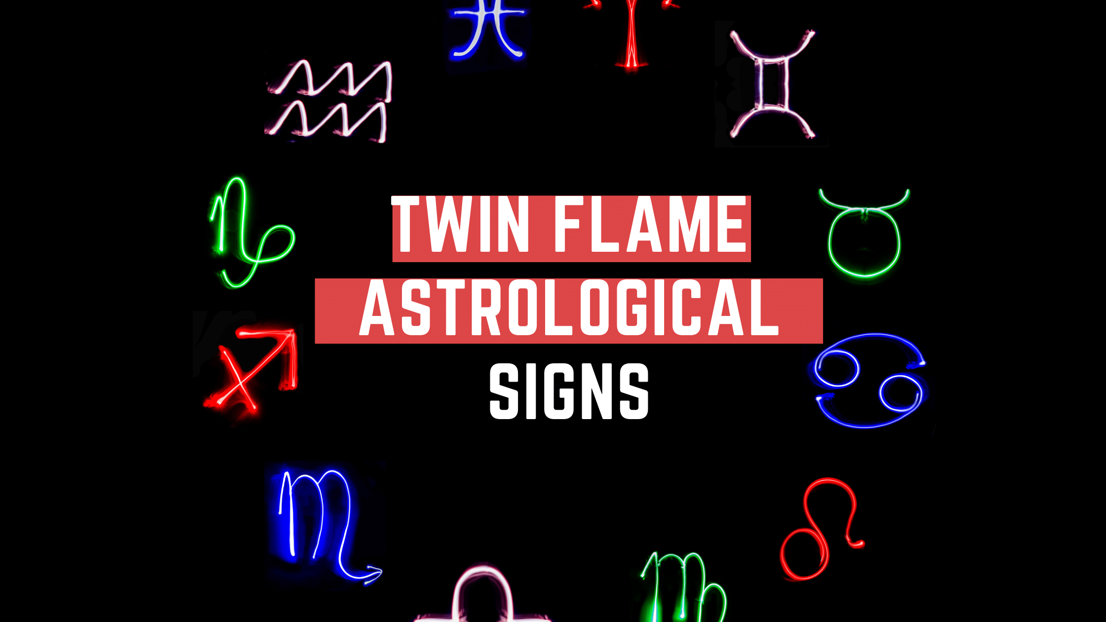 Twin Flame Astrological Signs