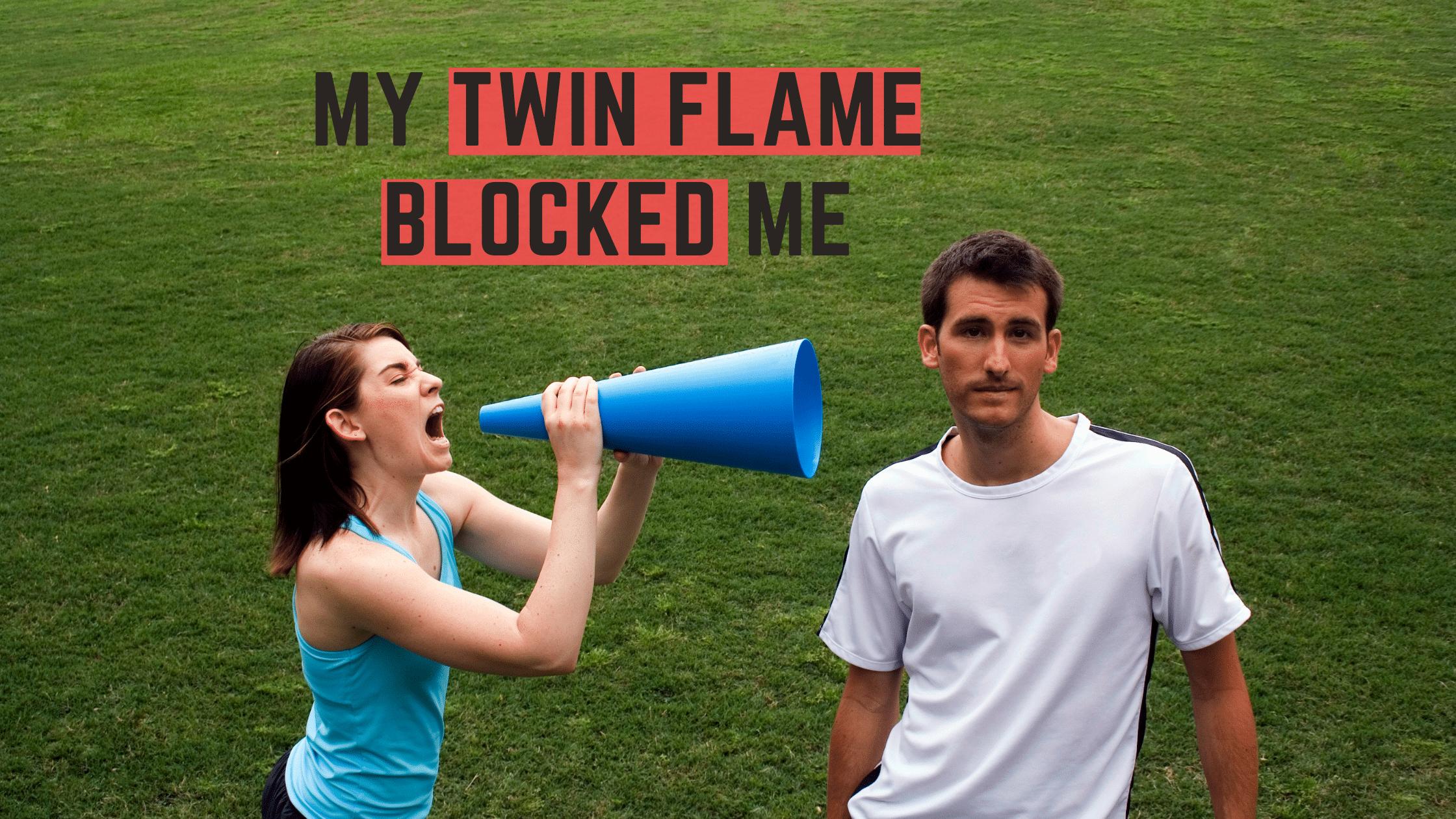 Twin Flame Blocked Me