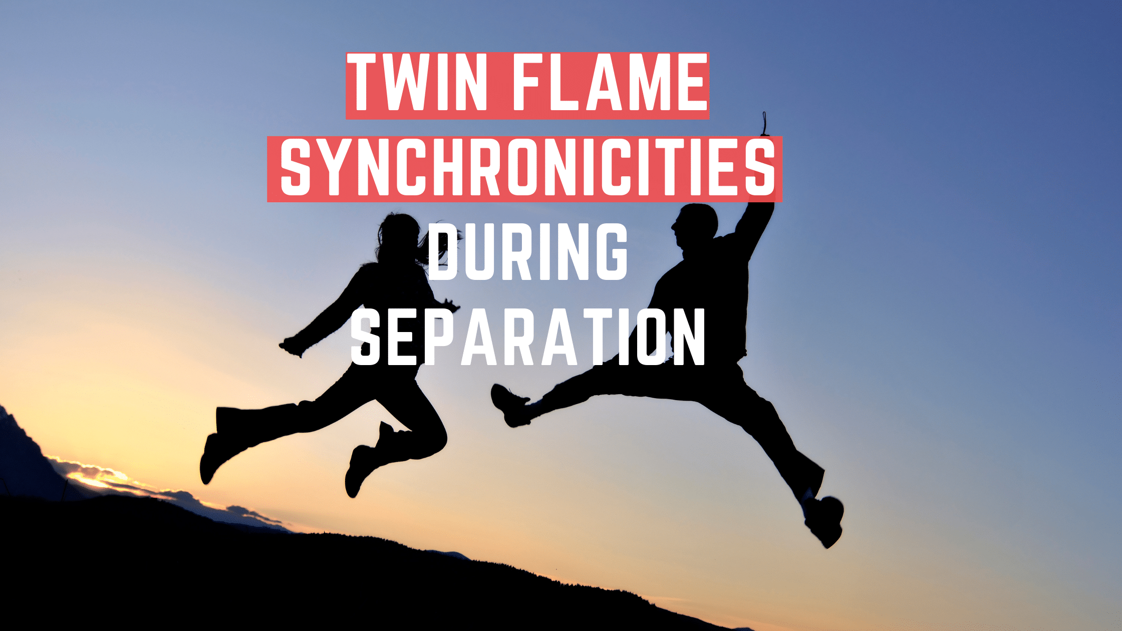 Twin Flame Synchronicities During Separation