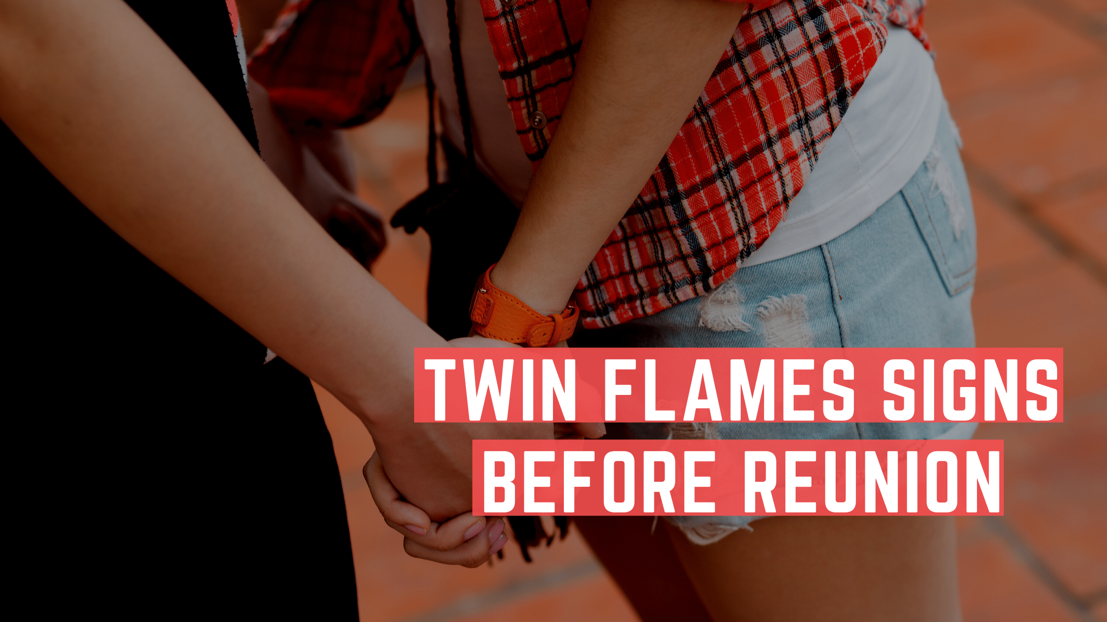 Twin Flames Signs Before Reunion
