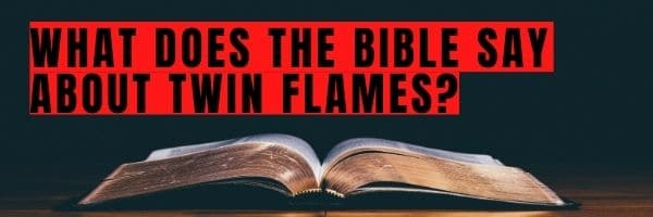 What Does the Bible Say About Twin Flames?