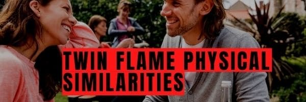 Twin Flame Physical Similarities