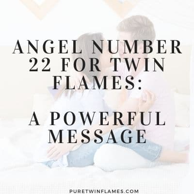 Angel Number 22 for twin flames