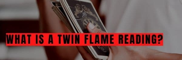 What Is a Twin Flame Reading?