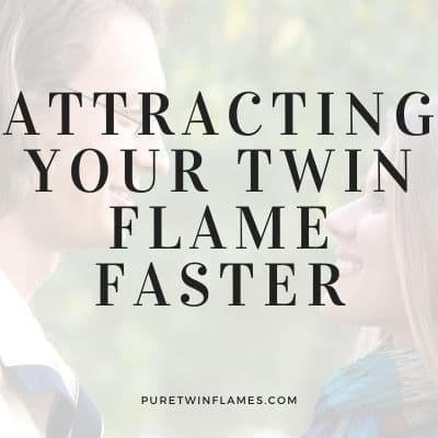 Attracting Your Twin Flame Faster