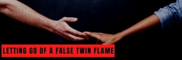 Letting Go of a False Twin Flame
