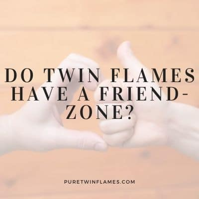 Twin Flame Friend-Zone