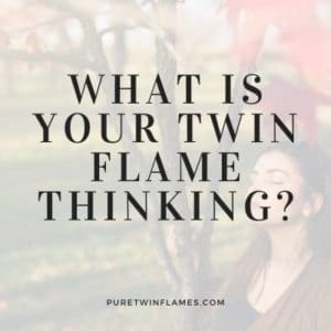 Find Out What Your Twin Flame is Thinking