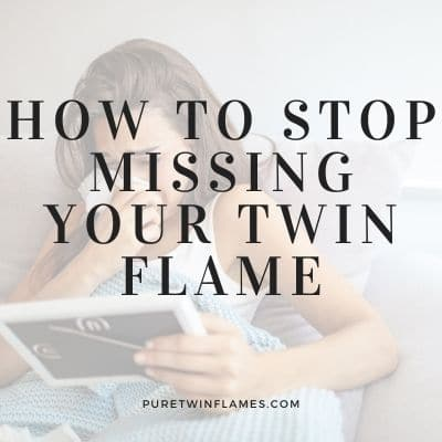 How to Stop Missing Your Twin Flame