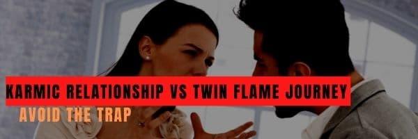 Karmic Relationship vs Twin Flame Journey