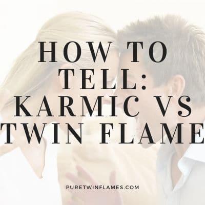 Karmic or Twin Flame
