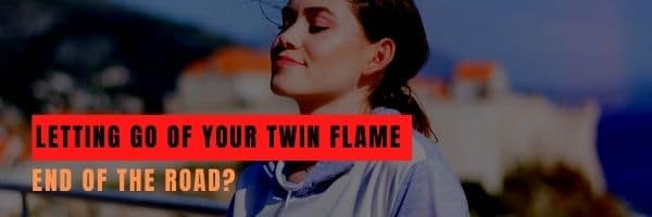 Letting Go of Your Twin Flame