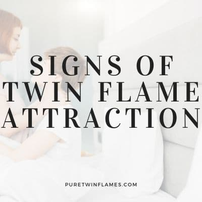 Signs of Twin Flame Attraction