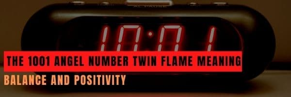The 1001 Angel Number Twin Flame Meaning