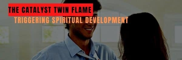 The Catalyst Twin Flame