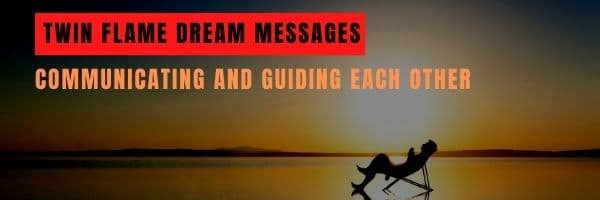 Twin Flame Dream Messages