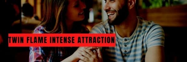 Twin Flame Intense Attraction