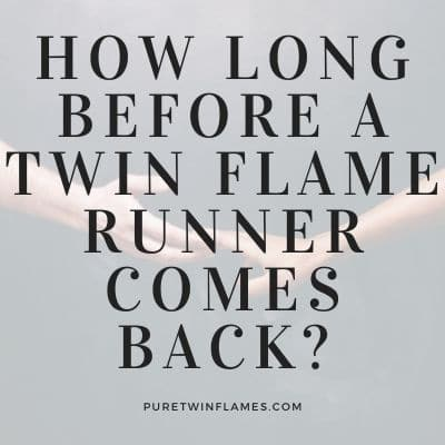 Twin Flame Runner Coming Back