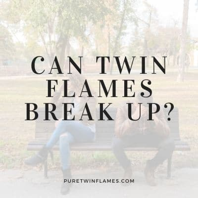 can twin flames break up