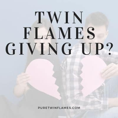 twin flame chaser give up