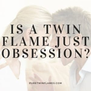 twin flame or obsession
