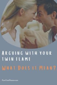 Why Am I Arguing With My Twin Flame