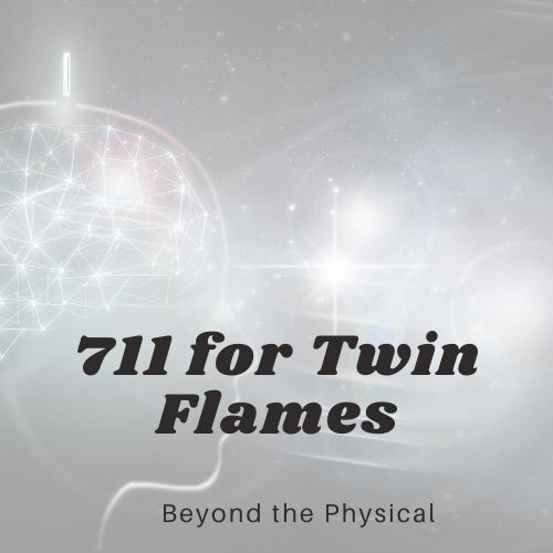 711 for Twin Flames