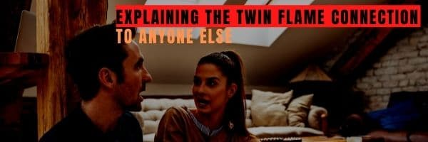 How to Explain the Twin Flame Connection