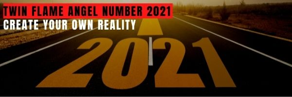 Twin Flame Angel Number 2021