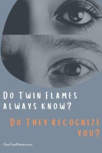 Twin FlamesAlways Recognize Each Other