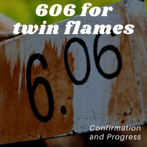 What Does 606 Mean for Twin Flames