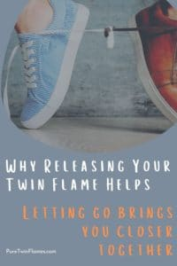 Why Releasing Your Twin Flame Helps
