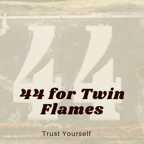 44 for Twin Flames