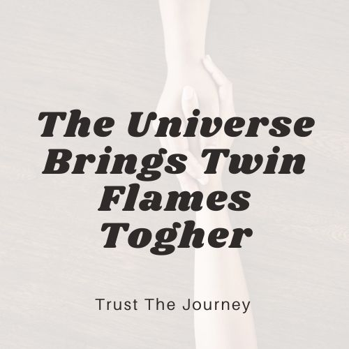How the Universe brings Twin Flames Together