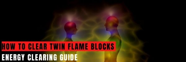 How to Clear Twin Flame Blocks
