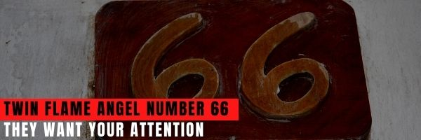 Twin Flame Angel Number 66