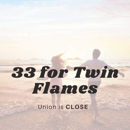 Twin Flames Seeing 33